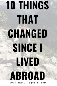 10 Things That Changed Since I Lived Abroad