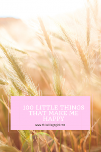 100 little things that make me happy