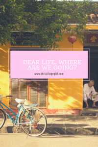 Midnight Thoughts: Dear Life, where are we going?