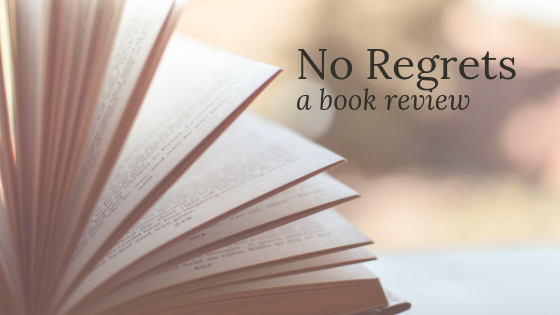 No Regrets: Book Review
