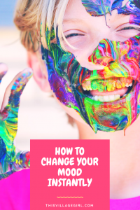 How to Change Your Mood Instantly