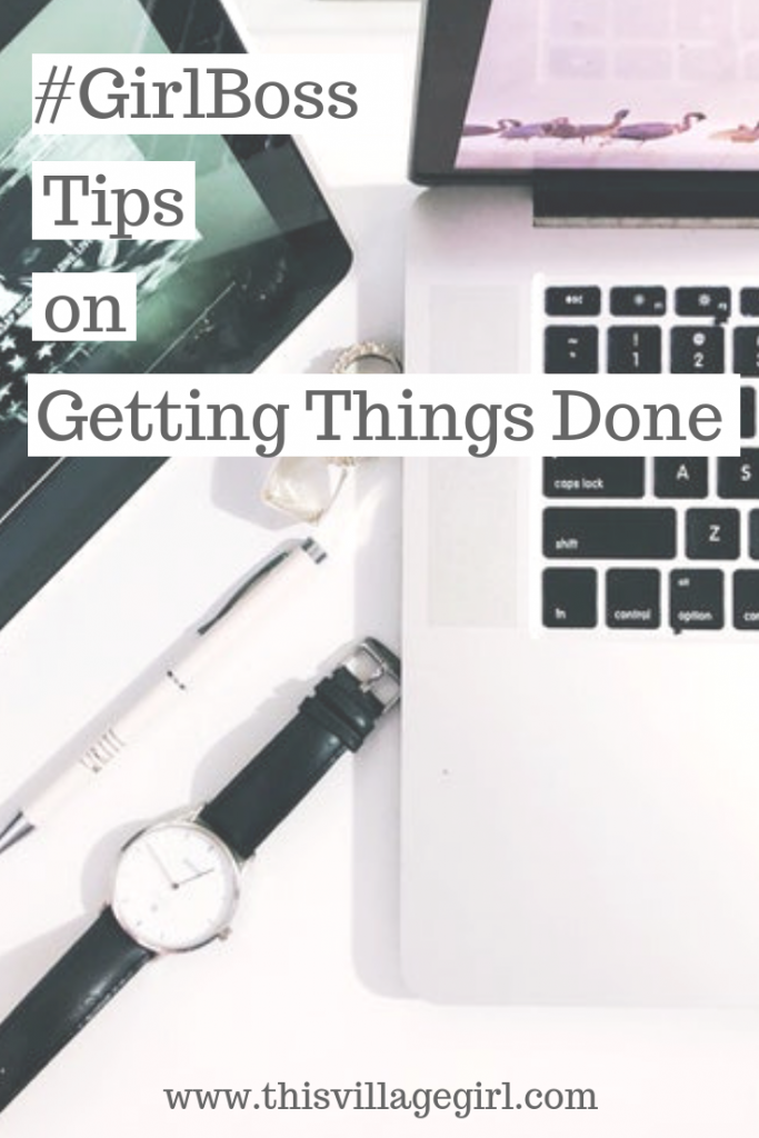Solid #GirlBoss Tips on Getting Things Done