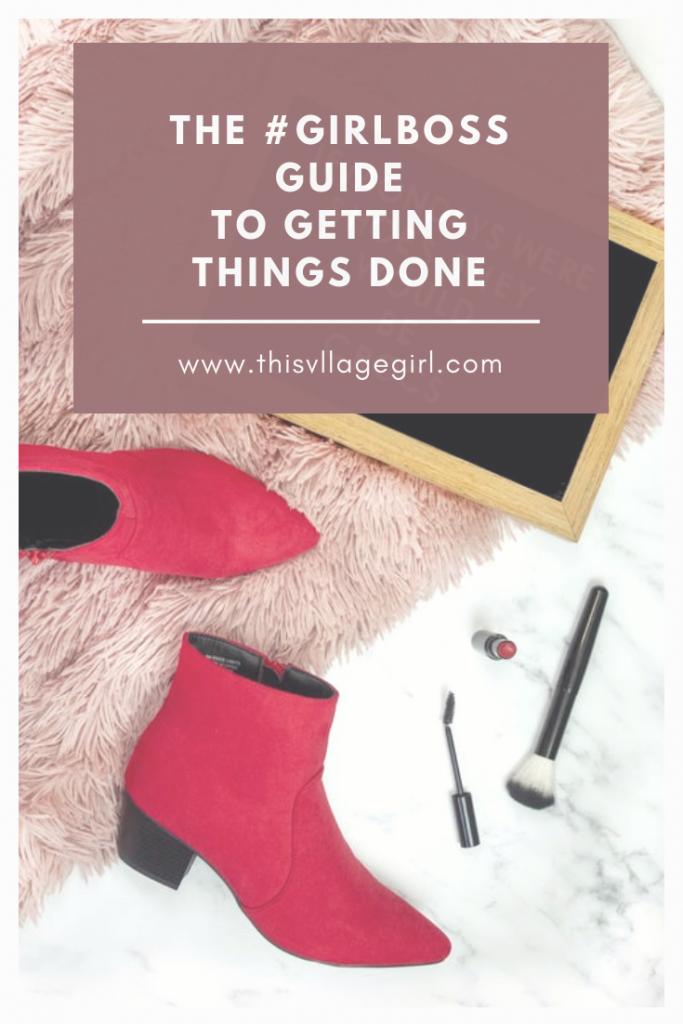 #Girlboss TIPS ON GETTING THINGS DONE