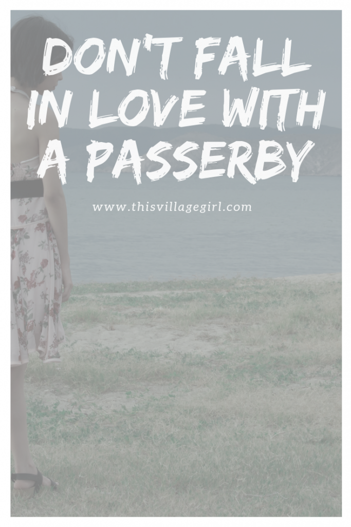 Don't Fall In Love With a Passerby