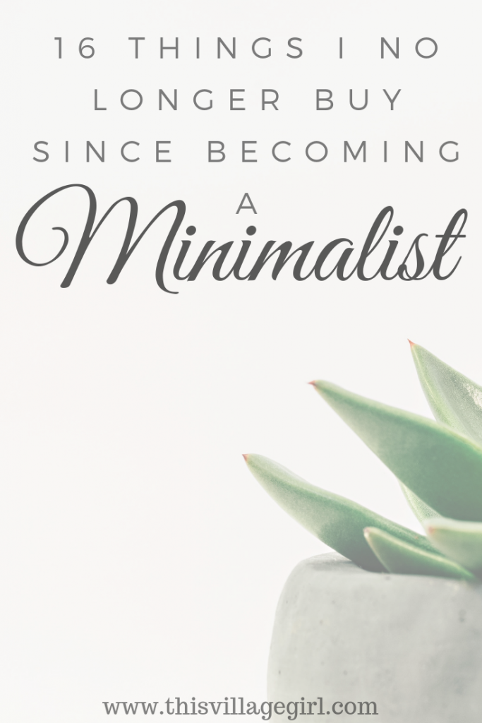 16 Things I no Longer Buy Since Becoming a Minimalist