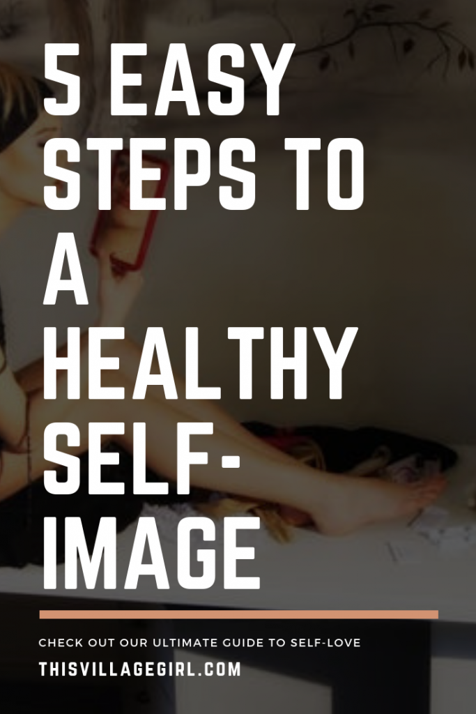 5 tips to have a healthy self image
