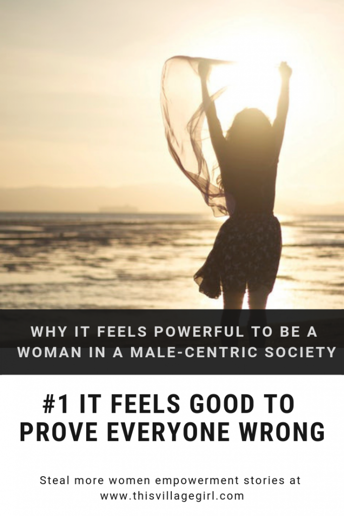 Why It Feels Powerful To Be A Woman In A Male-centric Society