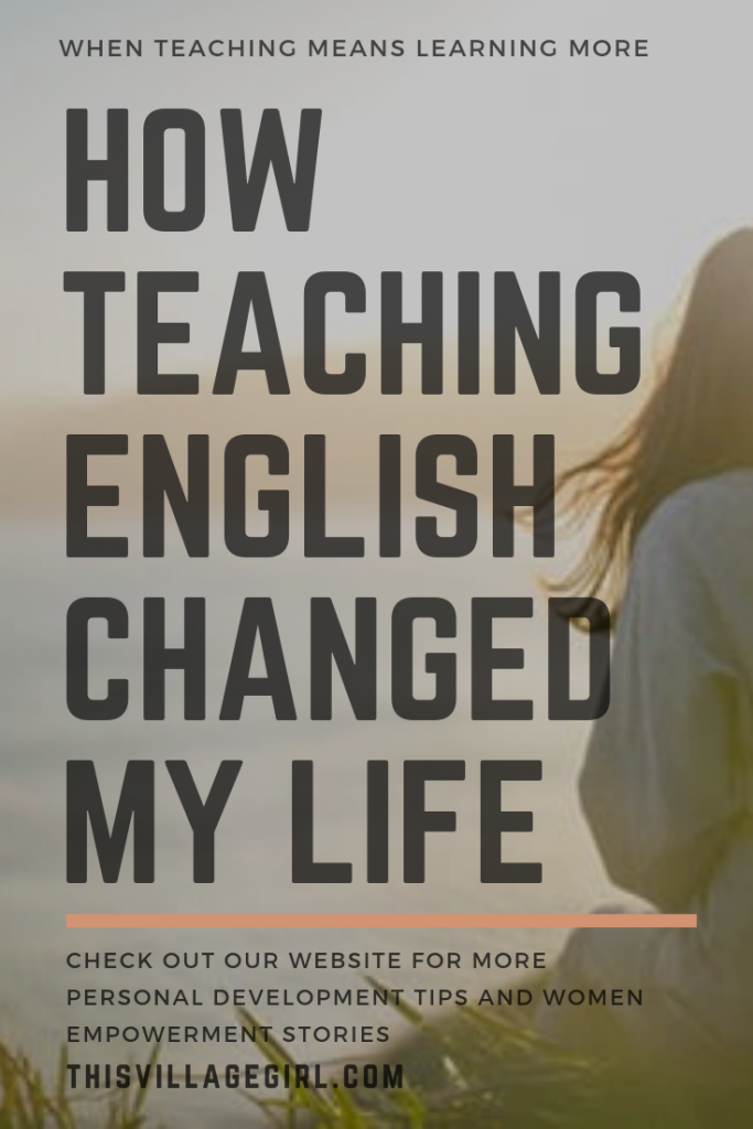 How Teaching English Changed my Life