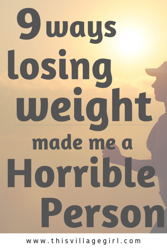 How Losing Weight Made me a Horrible Person