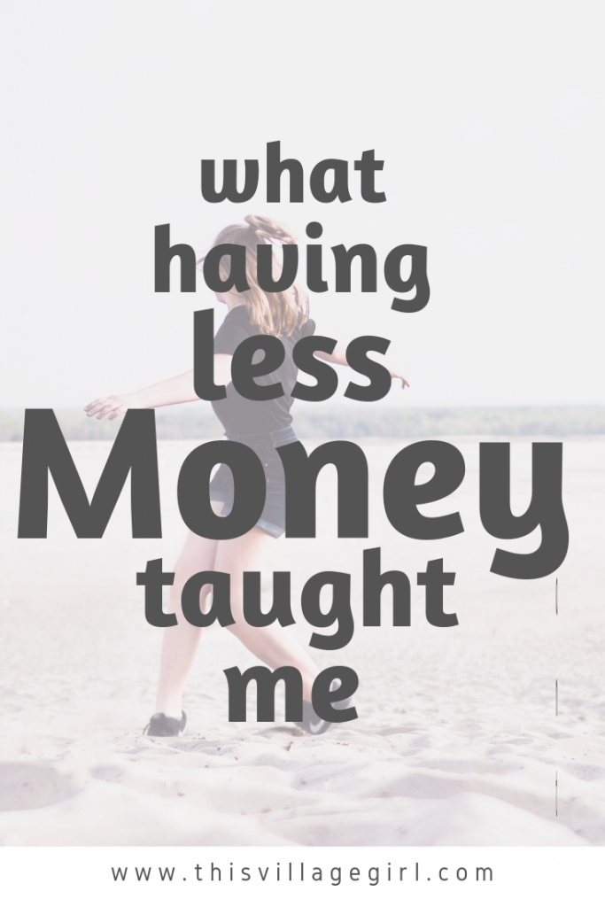 What Having Less Money Taught Me