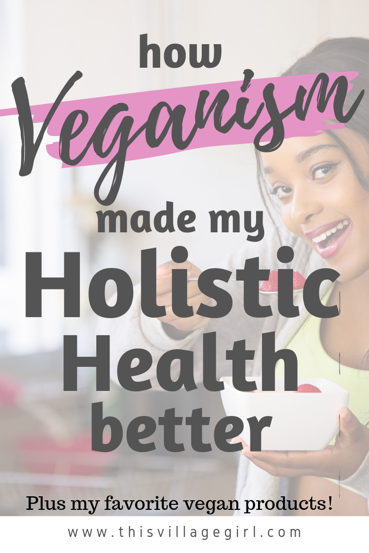 Veganism: The Journey that Holds my Holistic Health Together