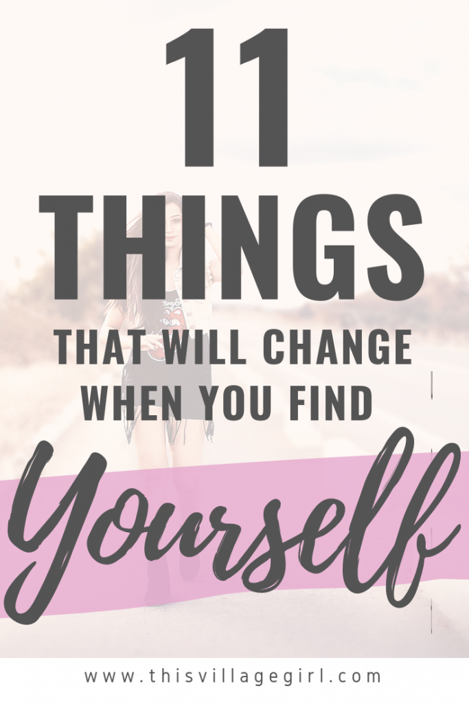 11 Things that Changed Since I Found Myself