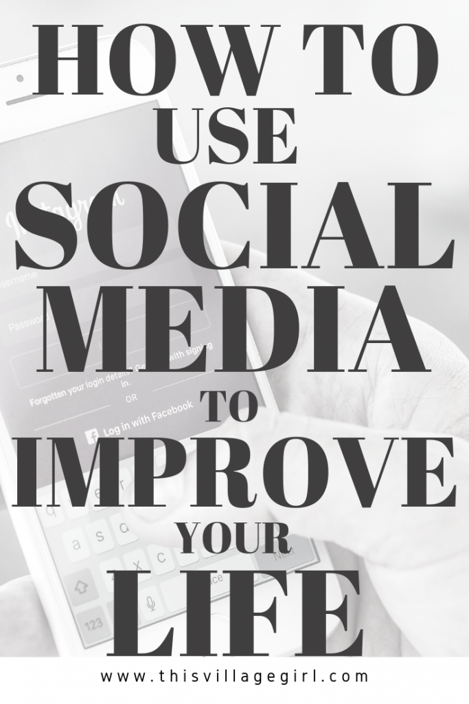 How I Use Social Media to Improve my Life