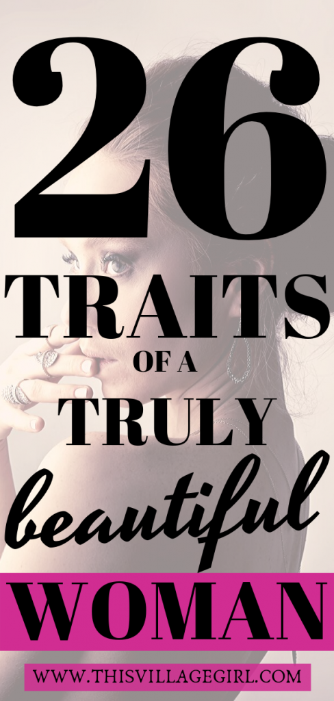 26 Traits of a Truly Beautiful Woman