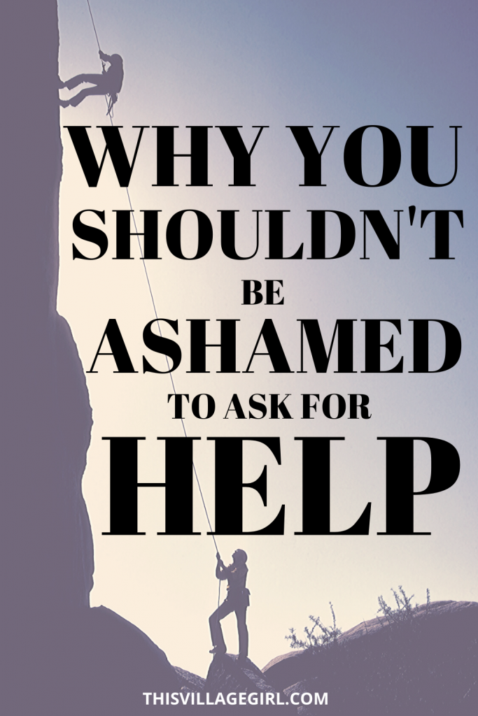 why you shouldn't be ashamed to ask for help