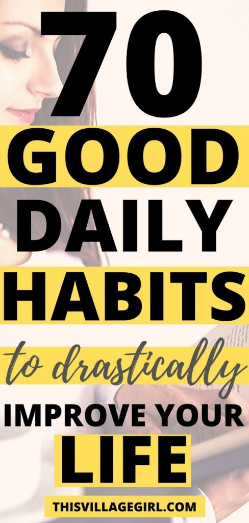 70 Good Habits to Drastically Improve Life