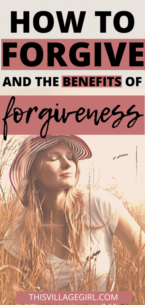 How to Forgive and The Benefits of Forgiveness