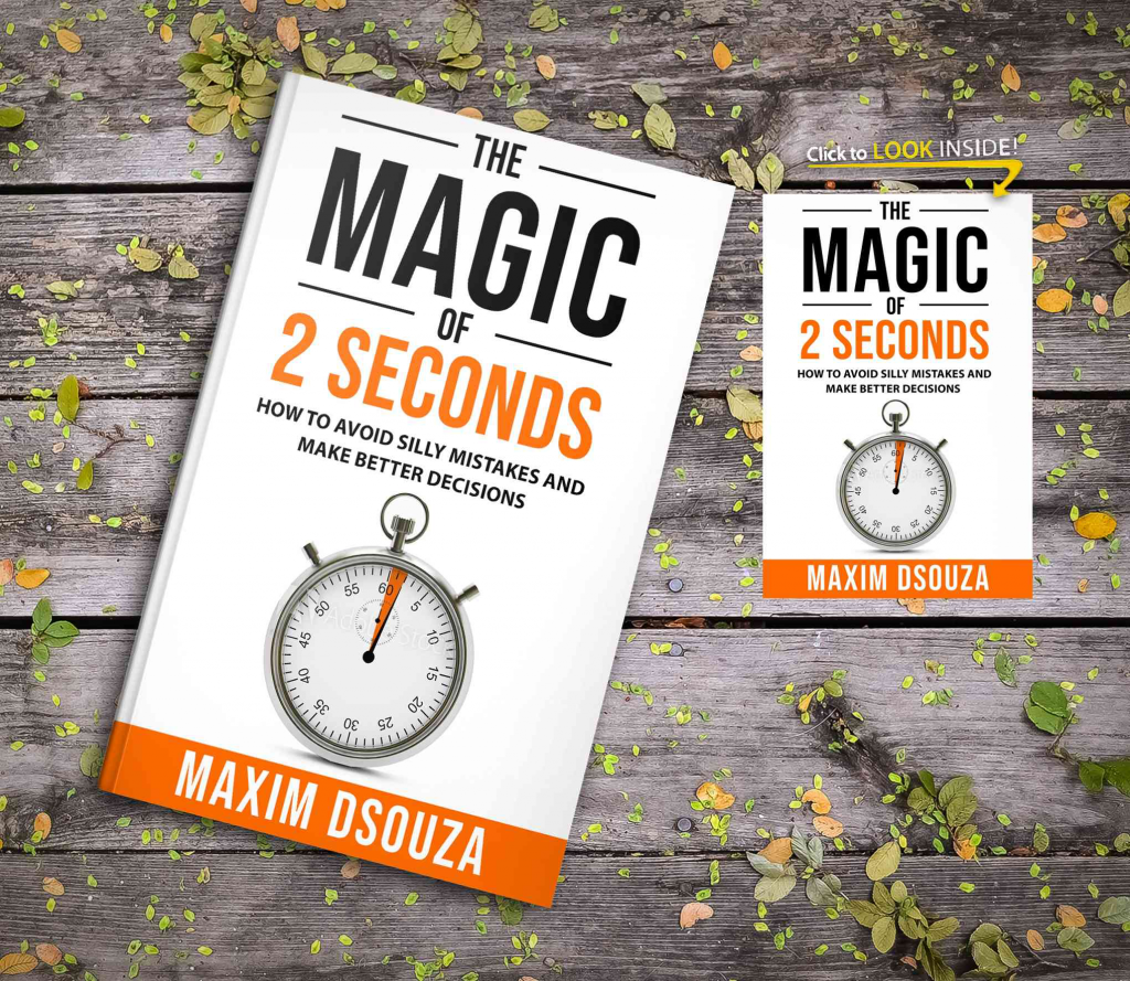 The Magic of 2 Seconds by Maxim Dsouza
