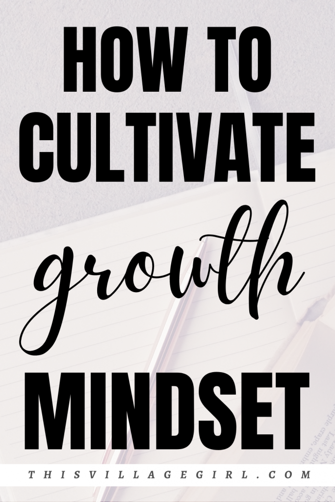 How to cultivate growth mindset