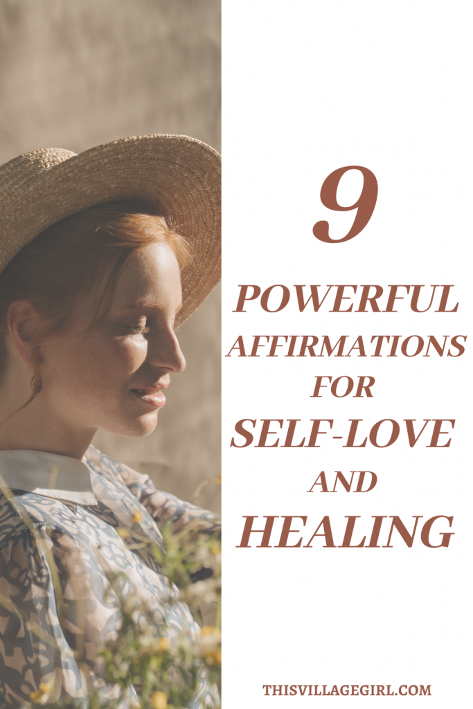 9 POWERFUL AFFIRMATIONS FOR SELF-LOVE AND HEALING