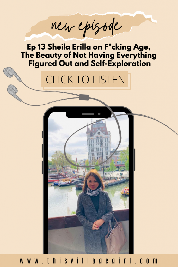 Ep 13 Sheila Erilla on F*cking Age,  The Beauty of Not Having Everything  Figured Out and Self-Exploration
